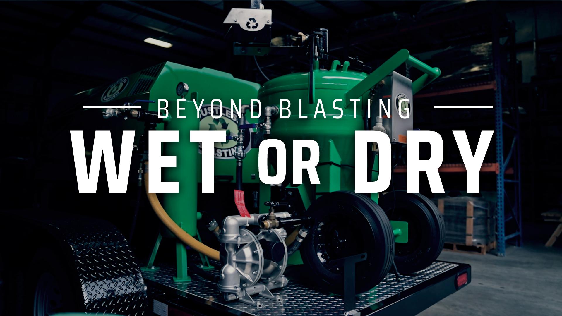 wet or dry blasting